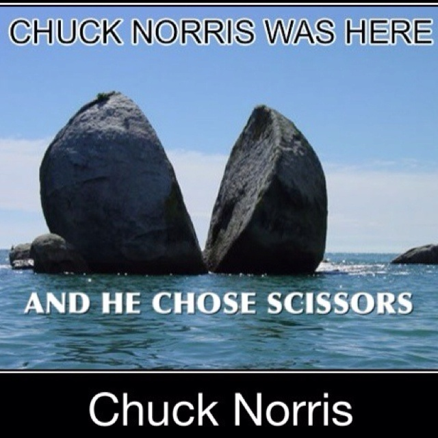 scissors crushes rock. Chuck Norris