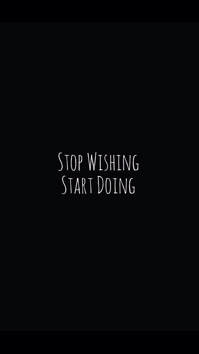 So there you go words pinterest iphone 5 wallpaper - Stop wishing start doing hd wallpaper ...