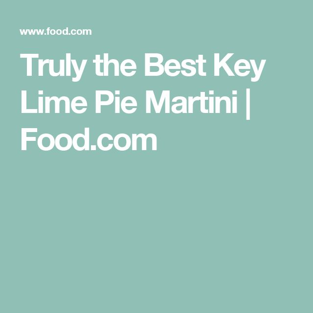 Truly the Best Key Lime Pie Martini | Food.com