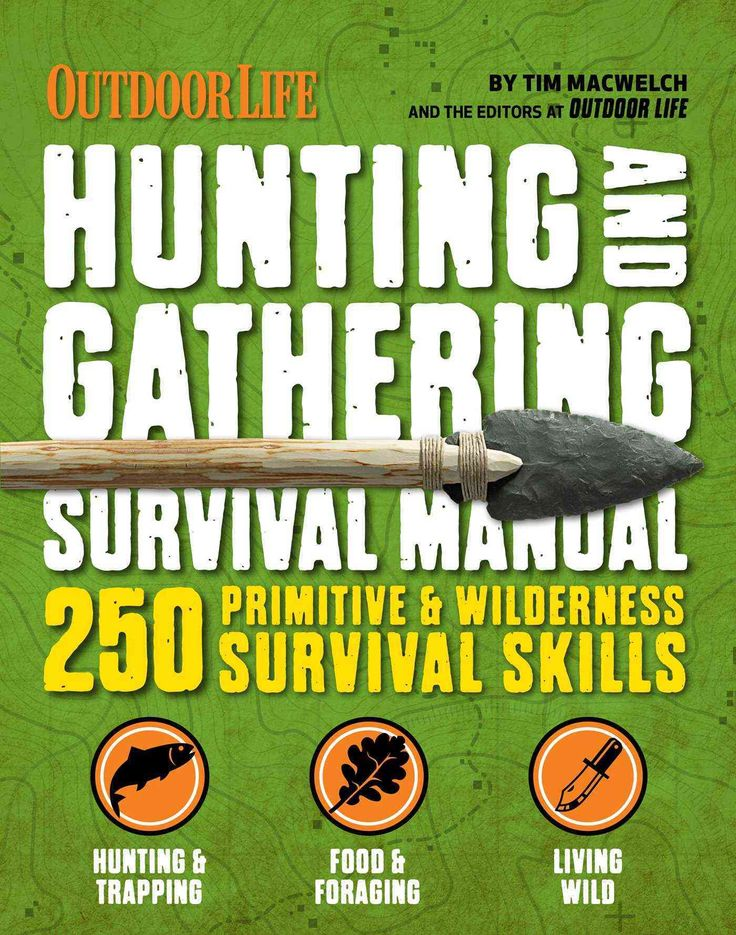 Hunting & Gathering Survival Manual: Outdoor Life: 221 Primitive & Wilderness Survival Skills
