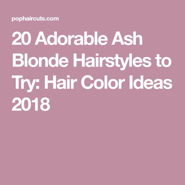 20 Adorable Ash Blonde Hairstyles To Try Hair Color Ideas: Best 25+ Ash Blonde Hair Dye Ideas On Pinterest