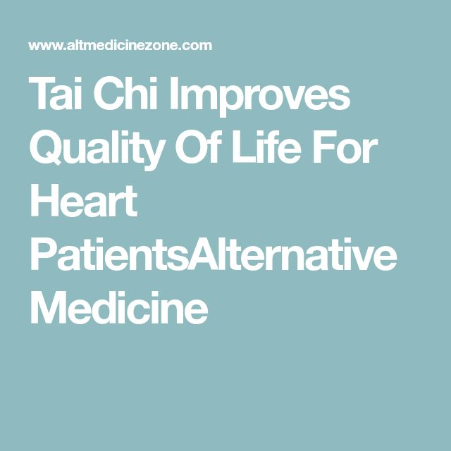 Tai Chi Improves Quality Of Life For Heart PatientsAlternative Medicine