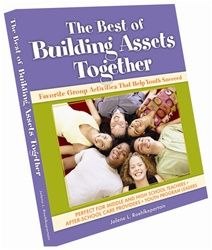 The Best of Building Assets Together: Favorite Group Activities That Help Youth Succeed for only $34.95.