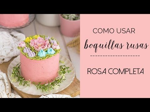 Flores de buttercream con boquillas rusas - Receta - María Lunarillos | tienda & blog - YouTube