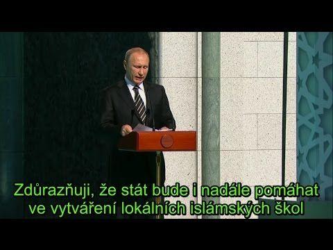 Vladimír Putin: Humanistické hodnoty islámu učí lidi spravedlnosti a milosrdenství. - YouTube