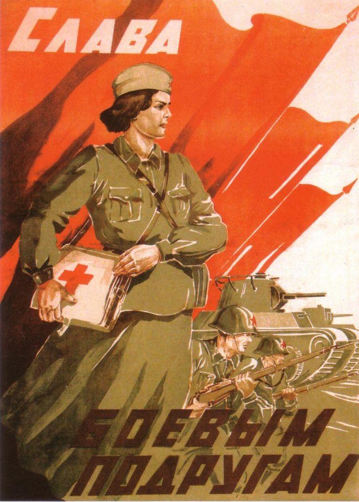 Gloria a nuestras mujeres combatientes (las enfermeras en el ejercito soviético llevaban fusil y a menudo tenían que utilizarlo).