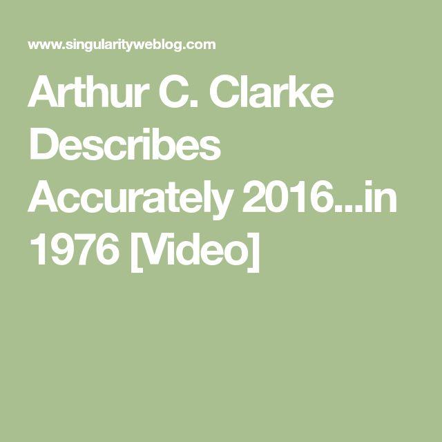 Arthur C. Clarke Describes Accurately 2016...in 1976 [Video]