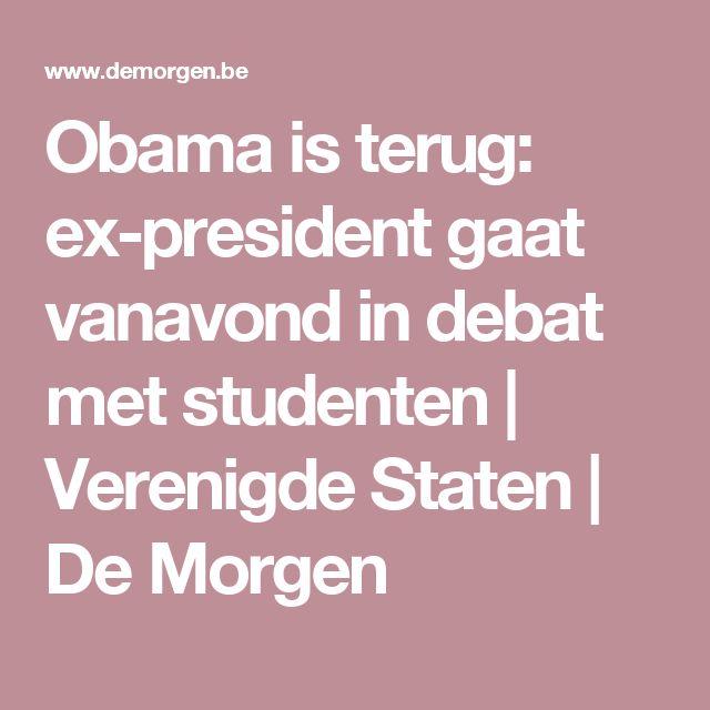 Obama is terug: ex-president gaat vanavond in debat met studenten   Verenigde Staten   De Morgen