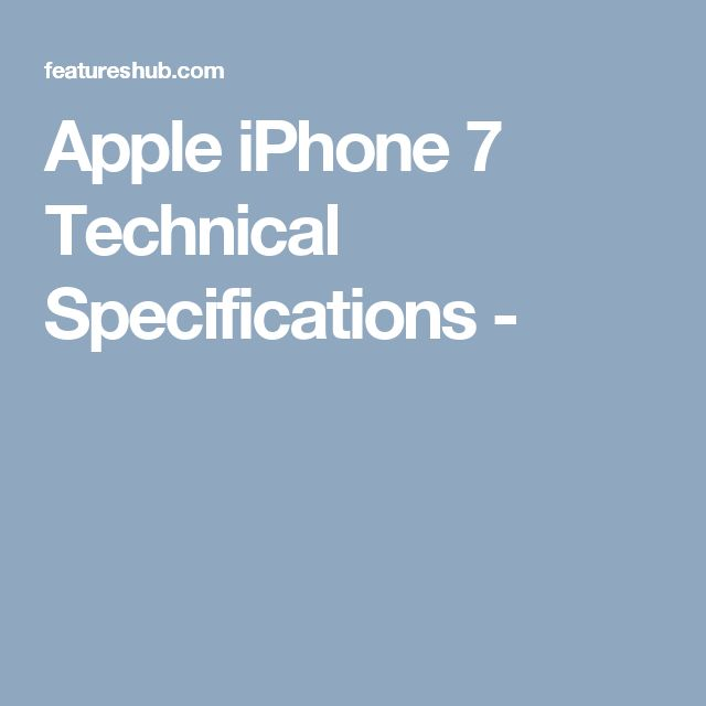 Apple iPhone 7 Technical Specifications -