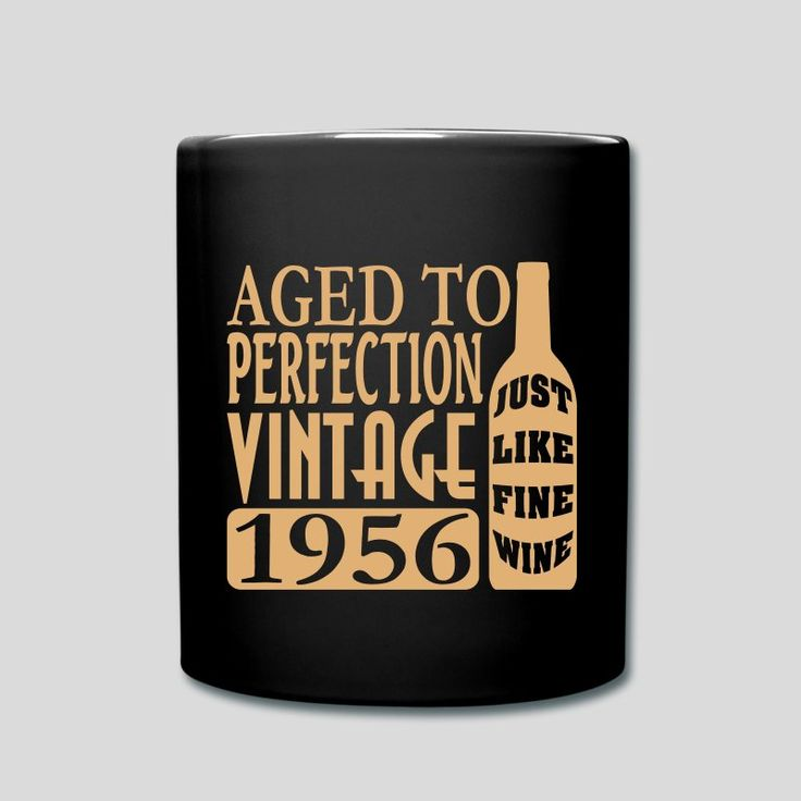 1956 Aged To Perfection Just like fine wine 60th Birthday gift Coffee Mugs and t-shirts. Secure Checkout. #party