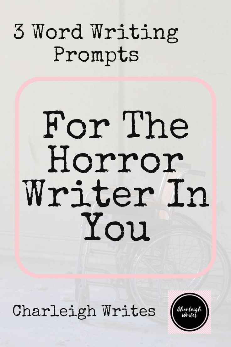 3 Word Creative Writing Prompts (For The Horror Writer In You) | Writing  Prompts | Pinterest | Writing Prompts, Writing and Creative writing prompts