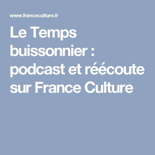 Le Temps buissonnier : podcast et réécoute sur France Culture