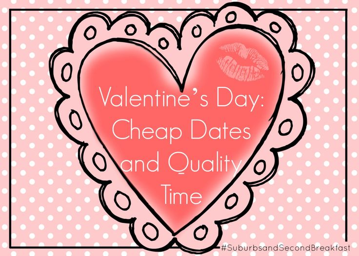 """Valentine's Day: Cheap Dates and Quality Time""  #SuburbsandSecondBreakfast #lifestyle #personal #blog #ValentinesDay #Thrifty #Datenight"