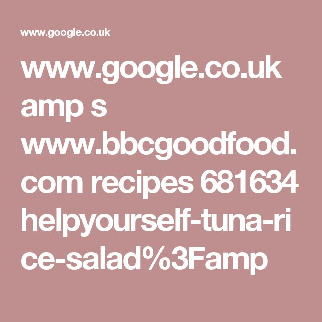 www.google.co.uk amp s www.bbcgoodfood.com recipes 681634 helpyourself-tuna-rice-salad%3Famp