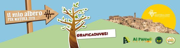 Il mio albero per Matera 2019 Al Parco sostiene la candidatura di Matera a capitale della cultura piantando alberi!  http://www.graficaohyes.it/blog/il-mio-albero-per-matera-2019/