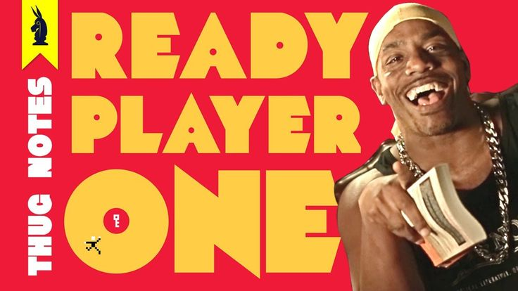 Ready Player One –Thug Notes Summary & Analysis - YouTube/ Thug notes-cliff notes for a gangsta