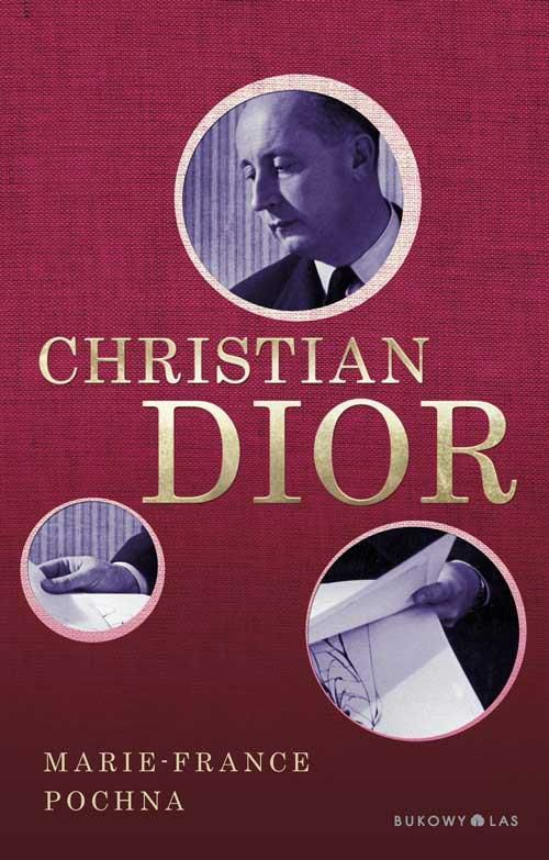 Biografia klasyka elegancji Christiana Diora, autorstwa Marie - France Pochna