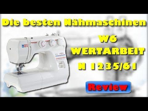 W6 Wertarbeit N 1235 61 Nahmaschine Beste Nahmaschine 2018 2019 Youtube In 2020 Nahmaschine Arbeit Youtube