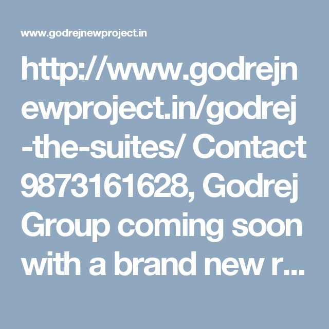 http://www.godrejnewproject.in/godrej-the-suites/ Contact 9873161628, Godrej Group coming soon with a brand new residential project Godrej The Suites in Sector 27 Greater Noida.