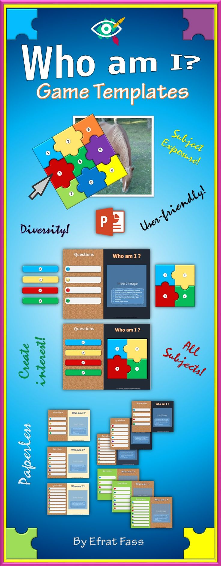 "Who am I "" is a puzzle game template , designed especially for teachers, helping to reveal a new topic, summarize a theme, engaging students in a fun way. *The templates were designed in PowerPoint and are suitable for 2010 version and beyond. *Includes 9 game templates with different number of questions to reveal the image:   4, 6 or 9 questions. *Includes one ready example! *The templates are simple to use and operate: just insert the image and cover with the ready to use puzzle pieces and…"