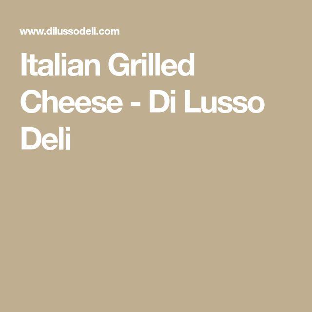 Italian Grilled Cheese - Di Lusso Deli