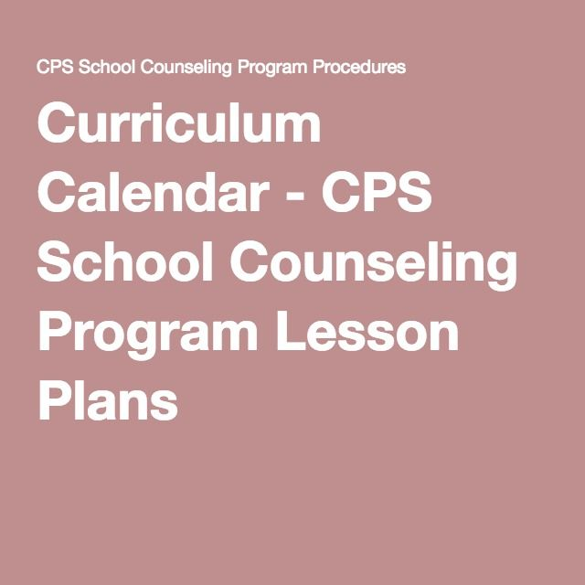 Curriculum Calendar - CPS School Counseling Program Lesson Plans
