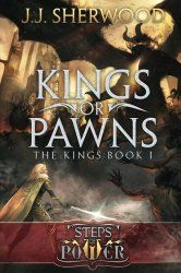 Dan Absalonson | Author of SciFi & Fantasy: Kings or Pawns by J. J. Sherwood | Book Review