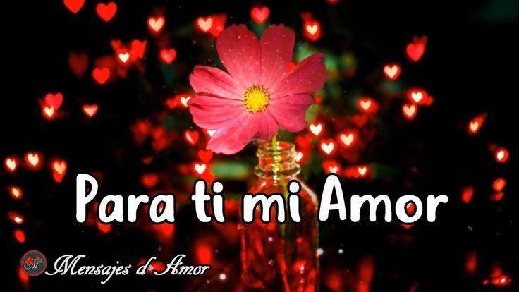 VIDEO DE AMOR CON MUSICA ROMANTICA  TE AMO   ESTE MENSAJE ES PARA TI
