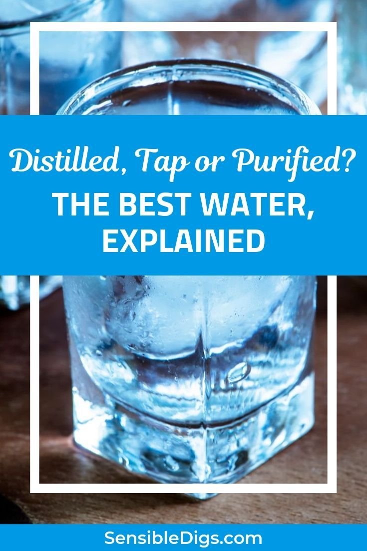 Distilled Tap Or Purified The Best Water Explained Distillation Water Purification System Water Purification