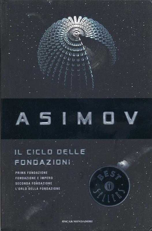 """""""Prima Fondazione"""" (Foundation) - """"Fondazione e Impero"""" (Foundation and Empire) - """"Seconda Fondazione"""" (Second Foundation) - """"L'orlo della Fondazione"""" (Foundation's Edge) Isaac Asimov  [ciclo delle fondazioni]"""
