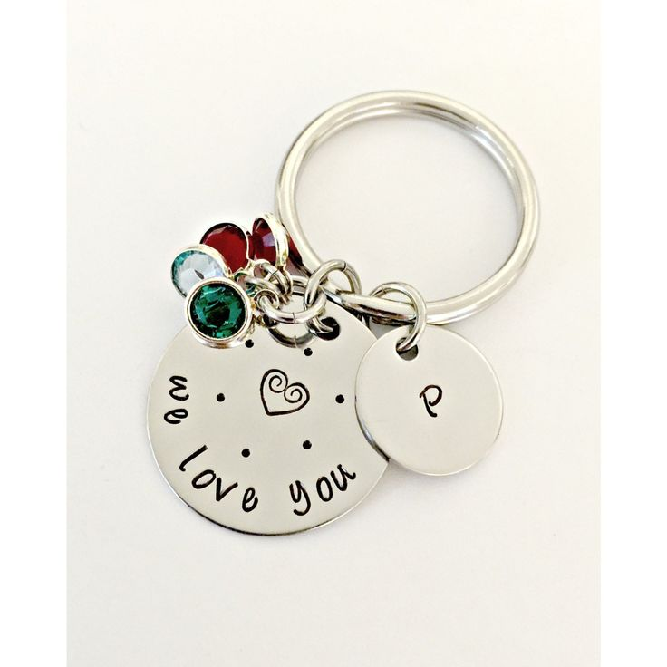Personalized We Love You Key Chain - Hand Stamped Custom Key Chain for Mom Mother Grandmother Sister Aunt - Initial Disc with Birthstones