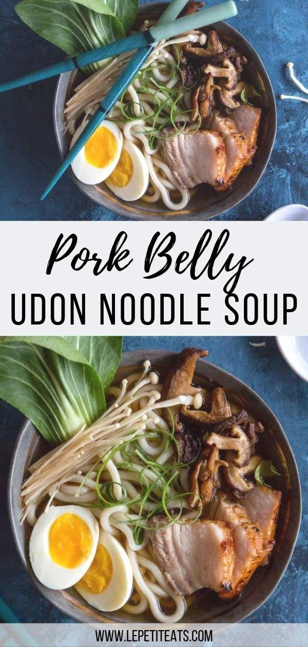 Quick Easy Pork Belly Udon Noodle Soup Le Petit Eats Recipe Healthy Recipes Easy Snacks Udon Noodle Soup Easy Pork