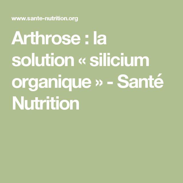 Arthrose : la solution « silicium organique » - Santé Nutrition