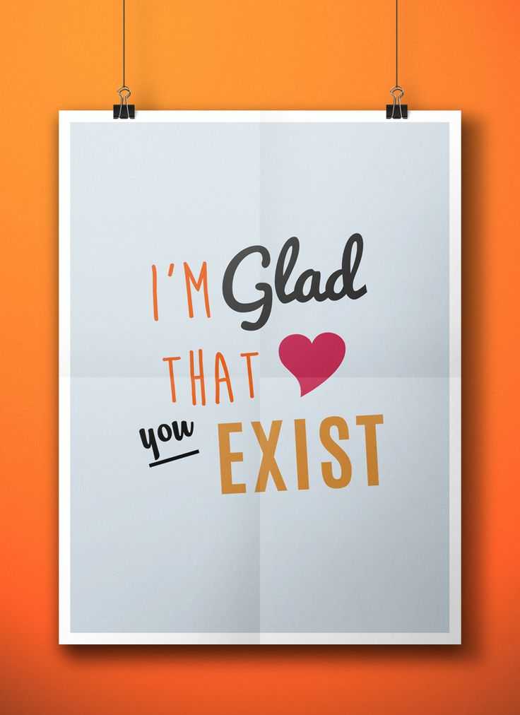 I'm Glad That You Exist (poster mockup)