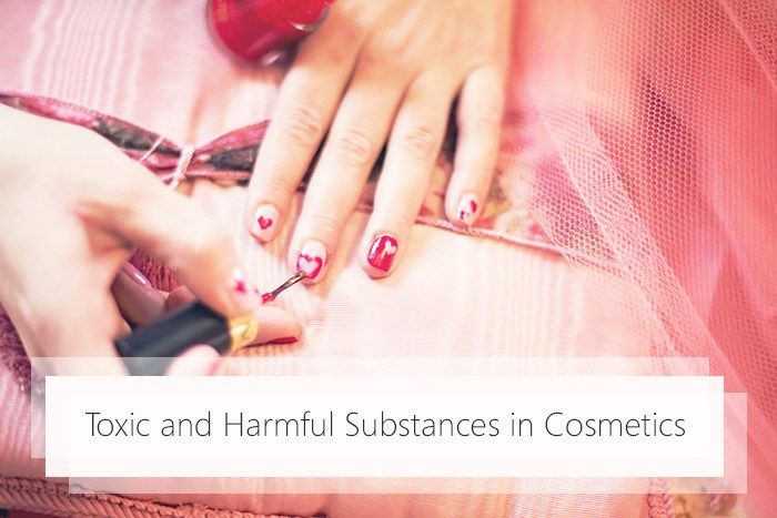 Toxic and Harmful Substances in Cosmetics   Toxic Ingredients in Cosmetics   Toxic Ingredients   List of Toxic Ingredients in Cosmetics
