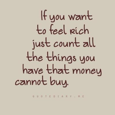: Words Of Wisdom, Money, Truths, So True, Feelings Rich, Families, Living, Inspiration Quotes, True Stories