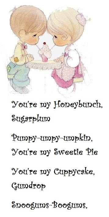 u're my sweety_Youre my Honeybunch, Sugarplum Pumpy-umpy-umpkin, Youre my Sweetie Pie Youre my ...