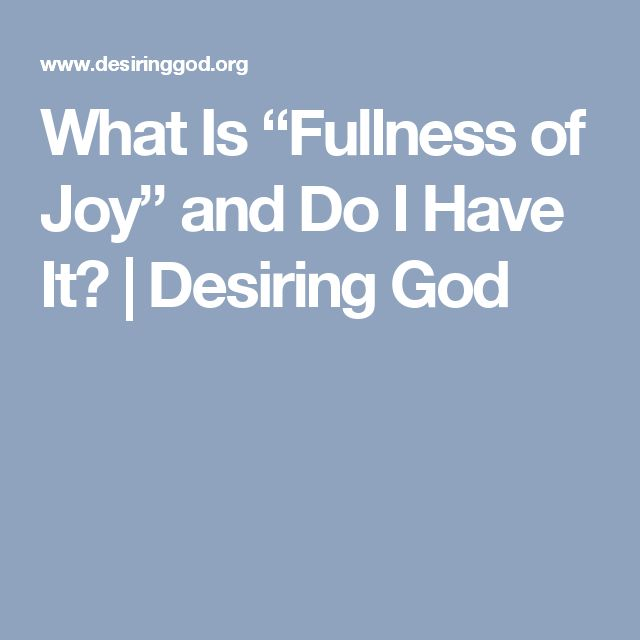 """What Is """"Fullness of Joy"""" and Do I Have It? 