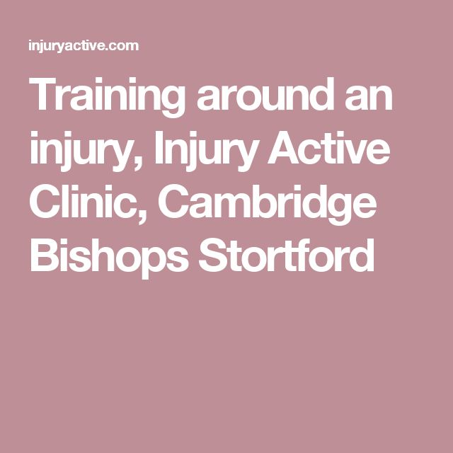 Training around an injury, Injury Active Clinic, Cambridge Bishops Stortford