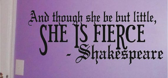 And Though She Be But Little, She Is Fierce - Shakespeare - Nursery and Kids Room Vinyl Wall Decals Stickers Quotes on Etsy, $8.50