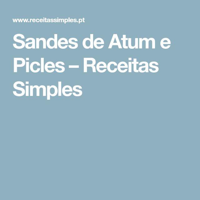 Sandes de Atum e Picles – Receitas Simples
