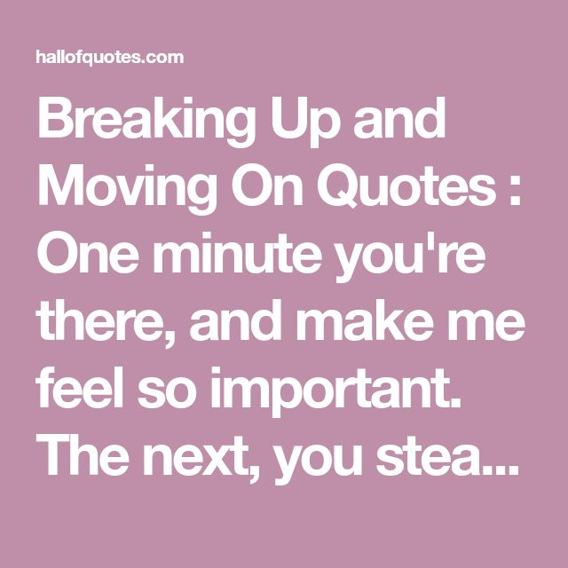 The 25+ best Moving on quotes breaking up and ideas on Pinterest ...