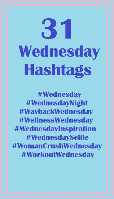 31 Wednesday Hashtags to Use on Instagram and Twitter     Instagram Marketing, #blogging , Instagram tips, #tagsforlikes , social media marketing , how to blog, get more likes, Instagram hashtags #Instagramhashtags