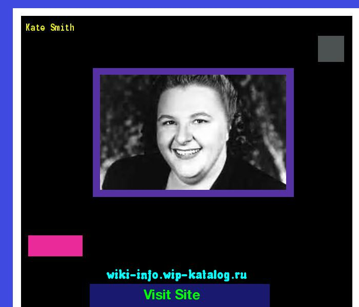 Kate smith 111247 - Results Now On wiki-info!