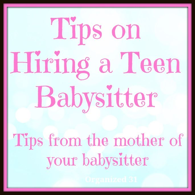 Tips on hiring a teen babysitter. What the mother of your babysitter wants you to know.