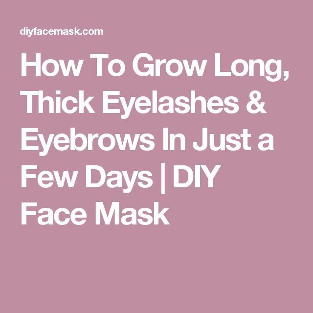 How To Grow Long, Thick Eyelashes & Eyebrows In Just a Few Days | DIY Face Mask