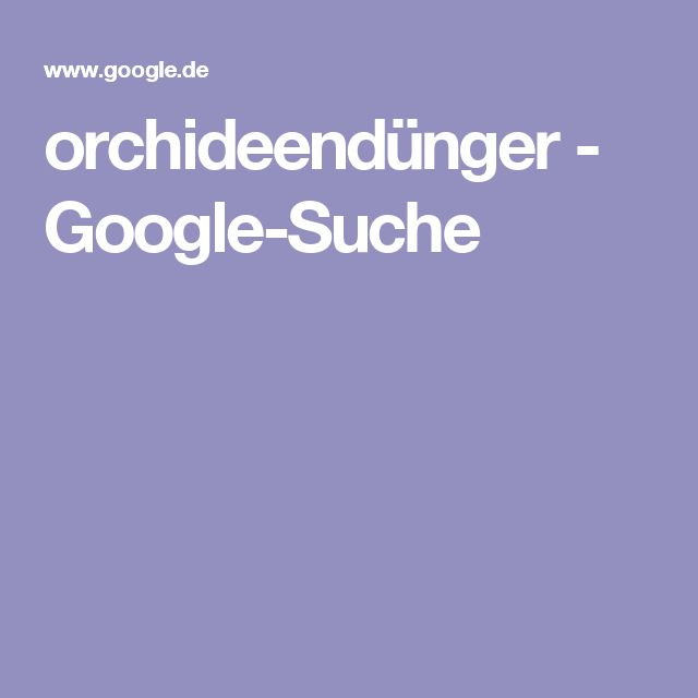 orchideendünger - Google-Suche