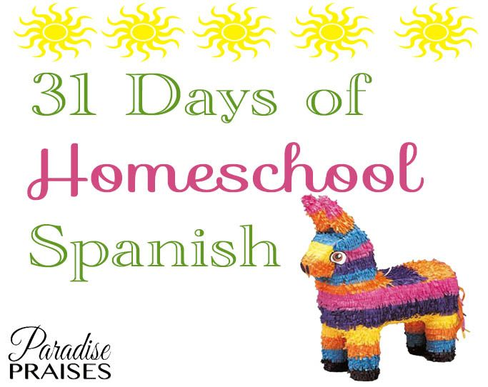 31 Days of Homeschool Spanish, a fun and education series the entire month of July. Perfect for homeschool families that want to learn Spanish and anyone else that wants to improve their Spanish speaking skills. Complete with videos and learning resources. ParadisePraises.com