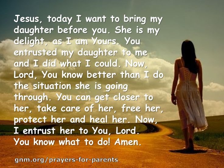 a prayer fpr my daughter A prayer for the man who will marry my daughter dear god, there is a young man somewhere that i probably have never met he is playing on a playground, sitting at a dining room table, or throwing rocks into a pond.