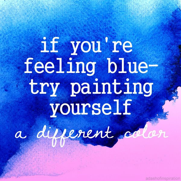 Quotes About Painting: Try Painting Yourself A Different